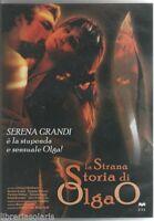 DVD=LA STRANA STORIA DI OLGA O=SERENA GRANDI=SIGILLATO