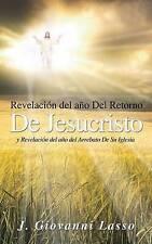 REVELACIÓN DEL AÑO DEL RETORNO DE JESUCRISTO Y REVELACIÓN DEL AÑO DEL ARREBATO D