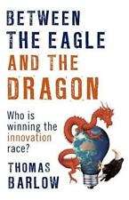 Between the Eagle and the Dragon: Who Is Winning the Innovation Race? (Paperback