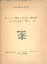 SANGIORGI, Giorgio: Contributi allo studio dell'arte tessile. Bestetti e Tummin
