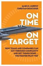 On Time on Target: How Teams and Targets Can Cut Through Complexity and Get Thin