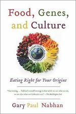 Food, Genes, and Culture : Eating Right for Your Origins by Gary Paul Nabhan...