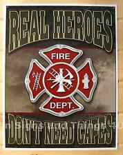 Firemen Real Heroes Don't Need Cape TIN SIGN fire dept fighter metal poster 1778