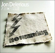 Delerious, Jon, No Warning, Excellent
