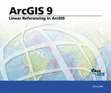 Linear Referencing in ArcGIS: ArcGIS 9