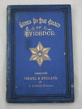 Links in Chain of Evidence Connecting Israel and England J Leyland Feilden 1876