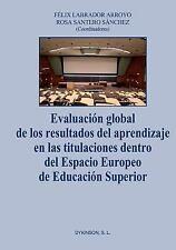 Evaluacion Global de Los Resultados Del Aprendizaje en Las Titulaciones...