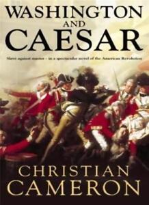 Washington And Caesar  : by Christian Cameron  : Hardback
