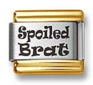 Italian Charm Laser Spoiled Brat 9mm Gold Trim Stainless Steel Bracelet Links