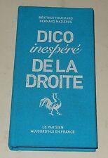 Livre DICO inespéré DE LA DROITE - Béatrice HOUCHARD & Bernard MAZIERES 2007