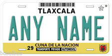 Tlaxcala Any Name Mexico Novelty Car License Plate C01