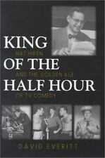 King of the Half Hour: Nat Hiken and the Golden Age of TV Comedy (Hardback or Ca