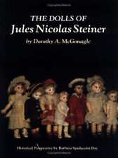 The Dolls of Jules Nicolas Steiner with Historical Perspective