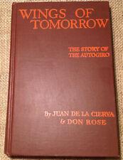Wings of Tomorrow The Story of the Autogiro 1931 1st Ed Juan de la Cierva, Rose