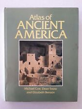 Cultural Atlas of Ancient America by Coe, Snow & Benson et al. - HCDJ - 1986