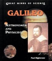 Galileo: Astronomer and Physicist [Great Minds of Science] [ Hightower, Paul ] U