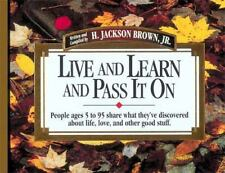 Live and Learn and Pass It on: People Ages 5 to 95 Share What They've...
