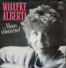 7inch WILLEKE ALBERTI maar vanavond HOLLAND  1982 EX