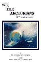 We the Arcturians, Norma J. Milanovich, Betty Rice, Cynthia Ploski, Acceptable B