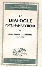 AMADO LEVY-VALENSI Eliane - LE DIALOGUE PSYCHANALYTIQUE - 1962