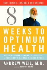 Eight Weeks to Optimum Health, Revised Edition: A Proven Program for Taking Full