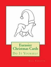 Eurasier Christmas Cards : Do It Yourself by Gail Forsyth (2015, Paperback)