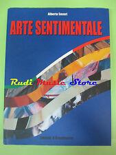 book libro Alberto Severi ARTE SENTIMENTALE Del Fungo Falchini Lanci Wolf (L12)