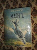 LITHGOW MIKE. Mach 1. Avant-propos du Colonel Ladousse. Traduit de l'anglais.