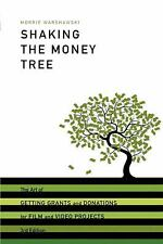 Shaking the Money Tree, 3rd Edition: The Art of Getting Grants and Donations for