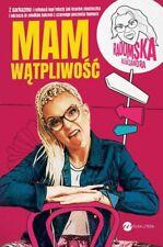MAM WĄTPLIWOŚĆ, Radomska Aleksandra | Polska, Polish