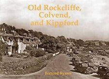 Old Rockcliffe, Colvend and Kippford by Bernard Byrom (Paperback, 2010)