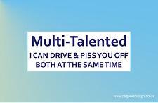 Multi Talented I Can Drive Funny Car/Van/Bumper/Window Vinyl Decal Sticker C170