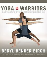 Yoga for Warriors: Basic Training in Strength, Resilience, and Peace-ExLibrary