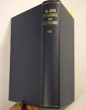 'Dr. John Fothergill and his Friends' by R. Hingston Fox M.D. 1919 HC