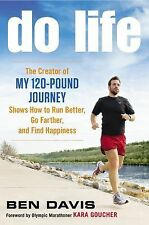 Do Life: The Creator of #My 120-Pound Journey# Shows How to Run Better, Go Farth