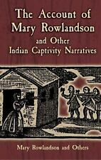 The Account of Mary Rowlandson and Other Indian Captivity Narratives PB VG