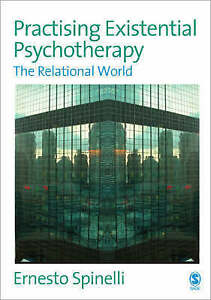 Practising Existential Psychotherapy: The Relational World by Ernesto...