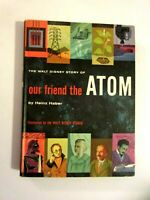 The Walt Disney Story of Our Friend the Atom Heinz Haber 1956 1st Edition HC
