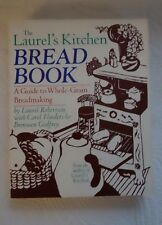 The Laurel's Kitchen Bread Book: A Guide to Whole-Grain Breadmaking Robertson