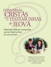 Conversas Crist�s Com As Testemunhas de Jeov� : Respostas B�blicas a...