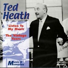 TED HEATH - LISTEN TO MY MUSIC - THE VINTAGE YEARS  CD - FREE POST IN UK