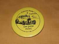 VINTAGE OLD CAR 1985 COLONIAL RODS & CUSTOMS 6TH ANNUAL CAR SHOW & PICNIC BUTTON