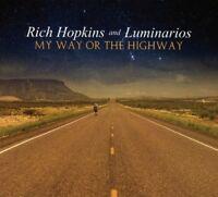 RICH & LUMINARIOS HOPKINS - MY WAY OR THE HIGHWAY   CD NEU