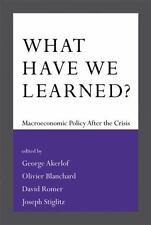 WHAT HAVE WE LEARNED? - AKERLOF, GEORGE (EDT)/ BLANCHARD, OLIVIER (EDT)/ ROMER,