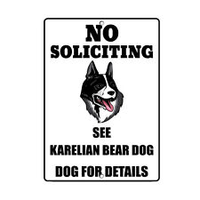 Karelian Bear Dog Dog No Soliciting See Novelty Metal Sign