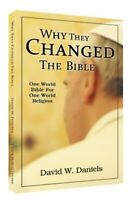 WHY THEY CHANGED THE BIBLE | DAVID W. DANIELS | CHICK PUBLICATIONS, LLC