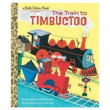 Train to Timbuctoo Brown Margaret Wise SEIDEN Art 9780553533408