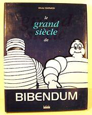 """livre """" le grand siècle de BIBENDUM """" o. Darmon ed hoebeke 1997  140 pages"""