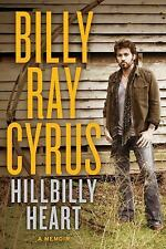Hillbilly Heart by Todd Gold and Billy Ray Cyrus (2013, Hardcover) - NEW BOOK