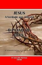 Jesus, a Verdade Que Liberta : O Plano de Deus by Pr. Barroso and Francisco...